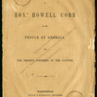 Letter of Hon. Howell Cobb to the People of Georgia on the Present Condition of the Country<br />